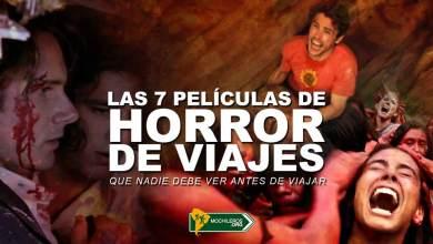 Photo of Las 7 películas de horror de viajes que nadie debe ver (antes de viajar)