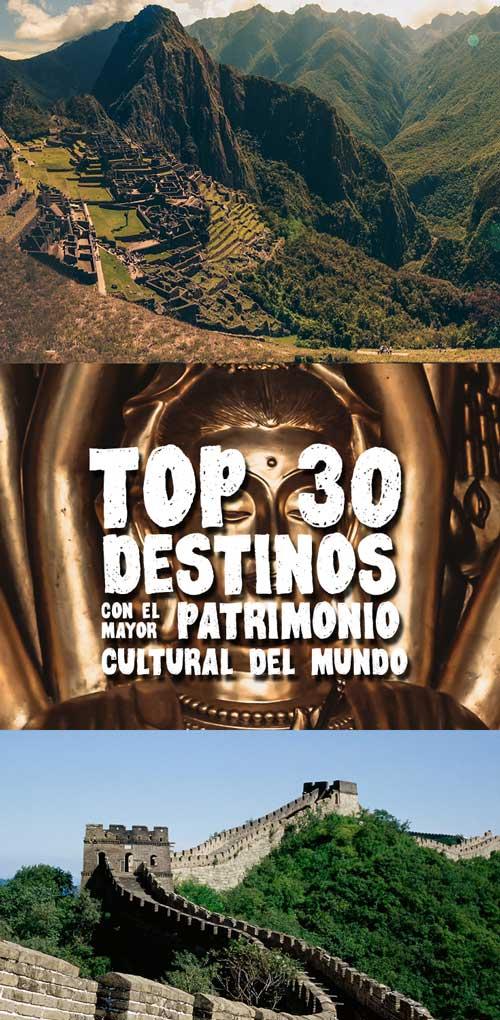 Los 30 destinos con mayor patrimonio cultural - Destinos para viajeros que buscan historia y conocimientro. Lista basada en Unesco.
