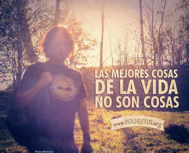 frases motivadoras para viajeros soñadores - Las mejores cosas de la vida no son cosas -  @nelsonmochilero - mochileros.org