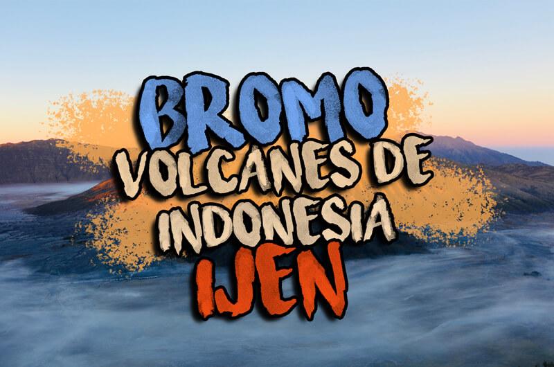 Volcanes Indonesia Guia completa Bromo