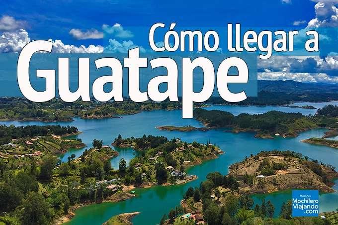 Colombia, cómo llegar a guatape
