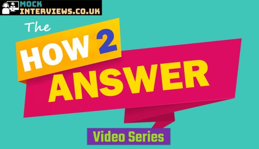 The Mock Interviews How to Answer video series.
