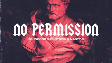 Runtown and Nasty C NO PERMISSION