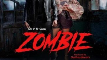 Mr P ZOMBIE Ft Simi
