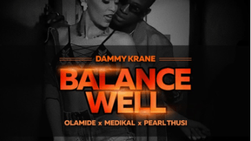 BALANCE WELL Dammy Krane Ft Olamide x Medikal x Pearl Thusi Mp3 Audio Download