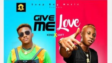 Keno ft Soft GIVE ME LOVE MP3 Download