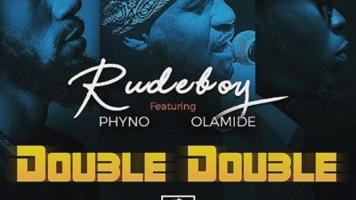 Rudeboy DOUBLE DOUBLE Ft Phyno x Olamide Mp3 Audio