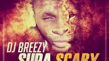 DJ Breezy SUPA SCARY
