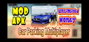 Car Parking Multiplayer Mod Apk (Unlimited Money) Download for Android