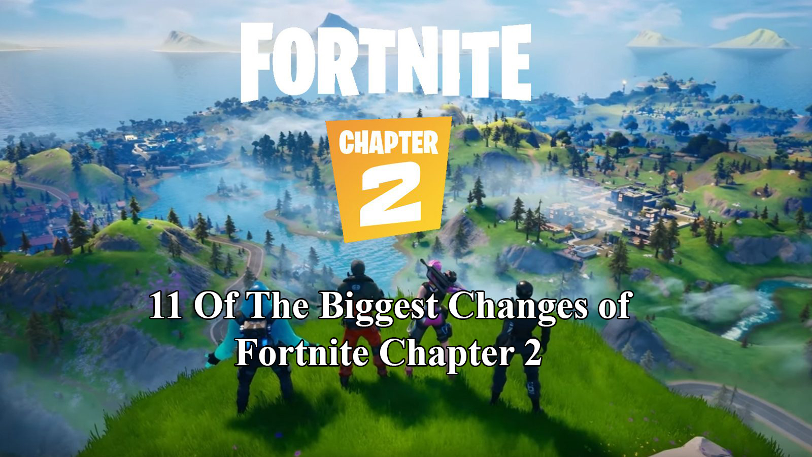 11 Of The Biggest Changes of Fortnite Chapter 2
