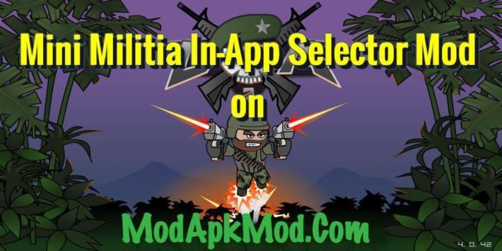 Mini Militia In-App Selector Mod on ModApkModCom