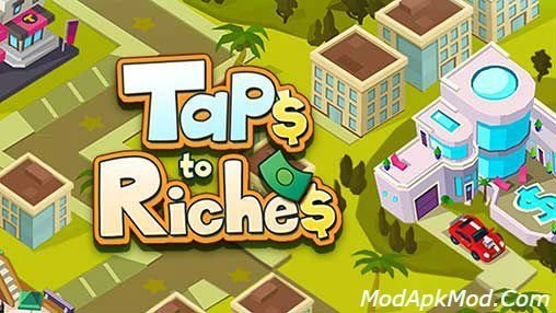 Taps to Riches Mod Apk