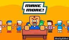 Make More! Mod Apk