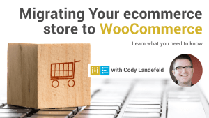 Migrating your website to WooCommerce