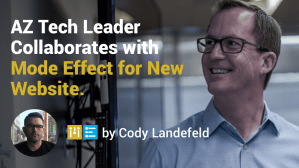 AZ Tech Leader Collaborates with Mode Effect