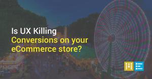 ux-killing-conversions-ecommerce-store