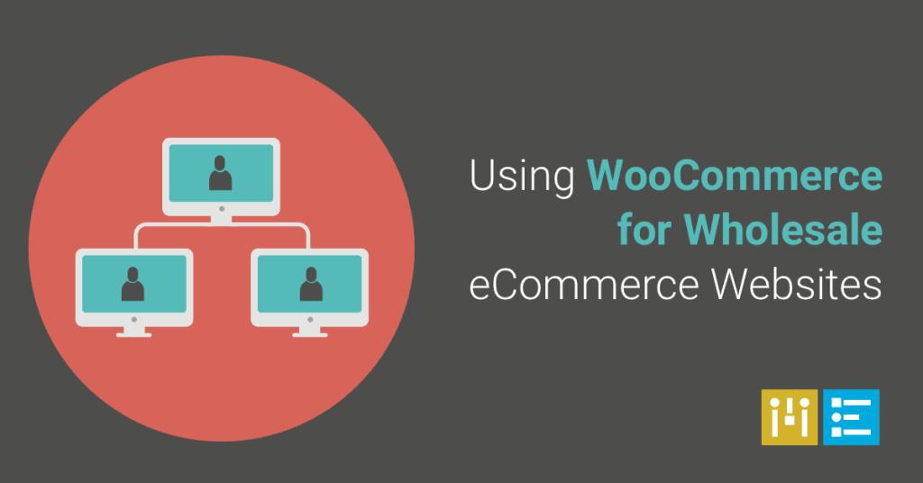 Using WooCommerce for Wholesale eCommerce Sites – Mode Effect