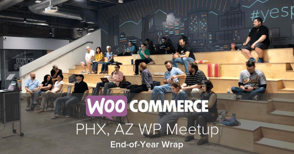 WPAZ, WordPress AZ, WooCommerce, Meetup, WooCommerce Meetup, WPAZWoo