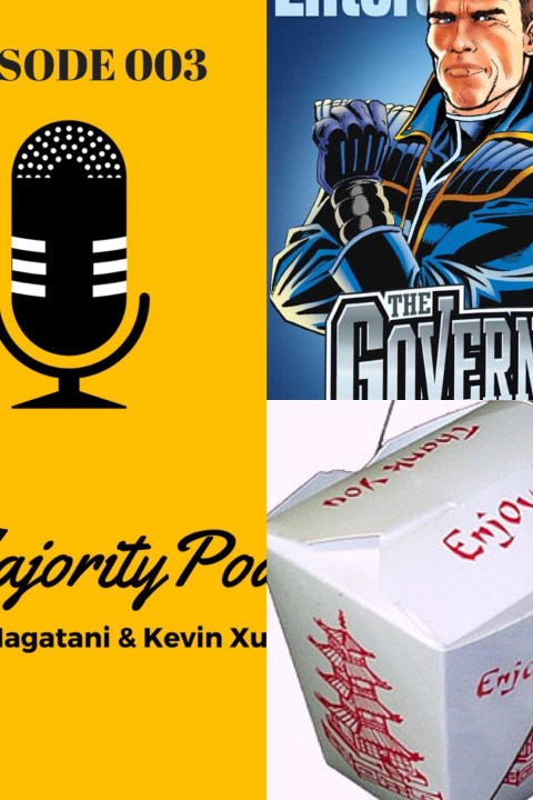 "003: Leave the ""Governator"" Alone! Best & Worst Campaign Chinese Takeout Experience"