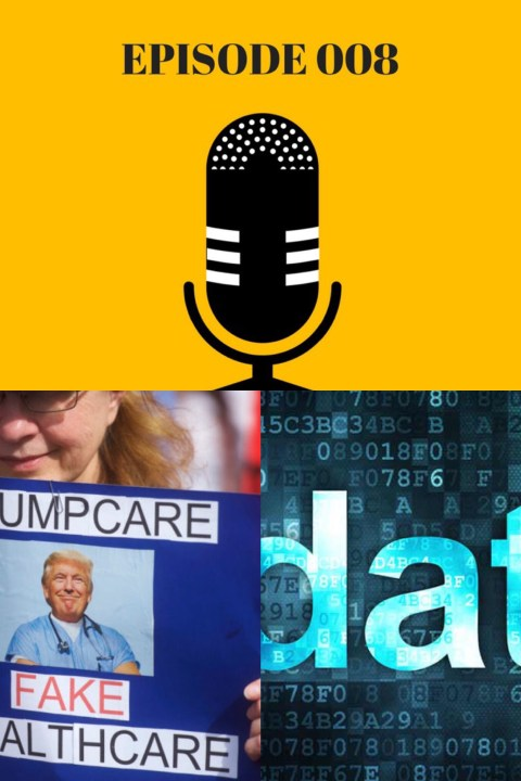 008: Get Tiny Trumpcare Hands Off My Healthcare [Guest: Santiago Martinez]