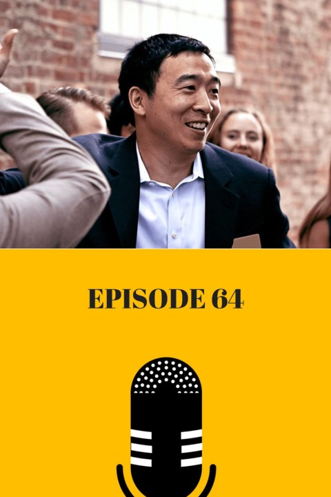064: Robots, Pay Your Taxes! [Guest: Andrew Yang]