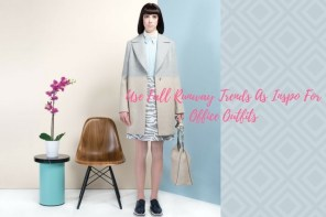 Use Fall Runway Trends as Inspo for Office Outfits