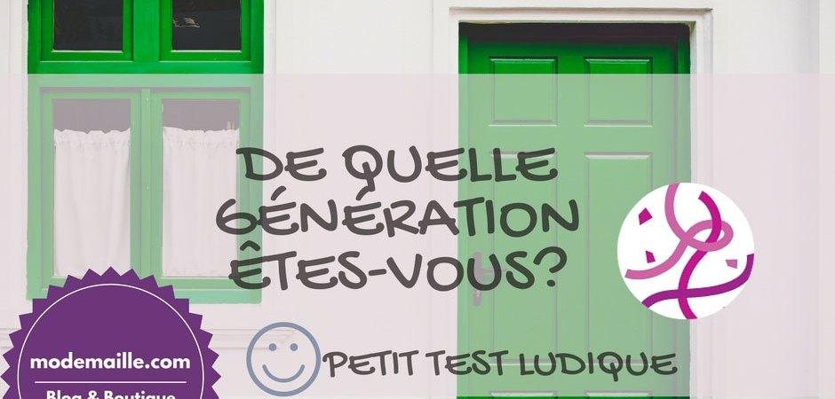 De quelle génération êtes-vous?