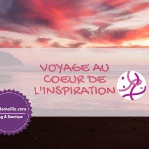 Voyage au coeur de l'inspiration
