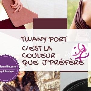 Twany Port: c'est la couleur que j'préfère