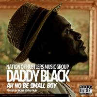 """MMPR RECOMMENDS: MISTER DADDY BLACK """"AH NO BE SMALL BOY"""""""