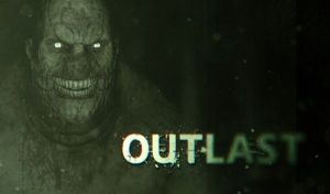Outlast: Murder is Scary Shit