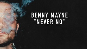 "With Just a Brief Break, benny mayne is Back With a Dose of Dark Pop in ""never no"""