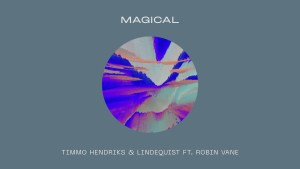 "Upcoming Dutch Producers Timmo Hendriks & Lindequist Drop High Energy Single ""Magical"""