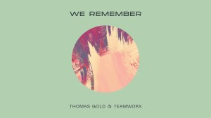 "A Minimalist Clash! Thomas Gold & Teamworx Collab ""We Remember"" An Ode to OGs"