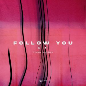 "Protocol's Timmo Hendriks Drops Debut ""Follow You"" EP, A New Milestone in His Producing Career"