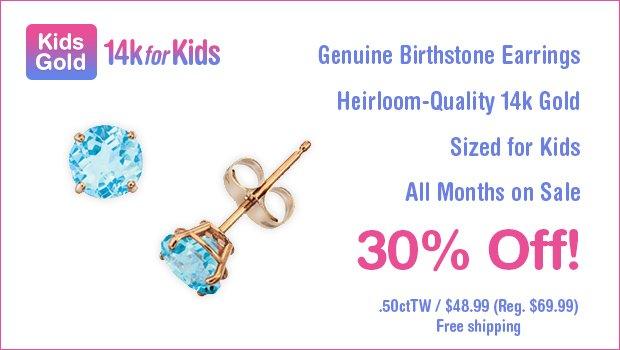 30% OFF Kids 14k Gold Genuine Birthstone Earrings + FREE Shipping!