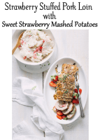 Strawberry Stuffed Pork Loin with Sweet Strawberry Mashed Potatoes