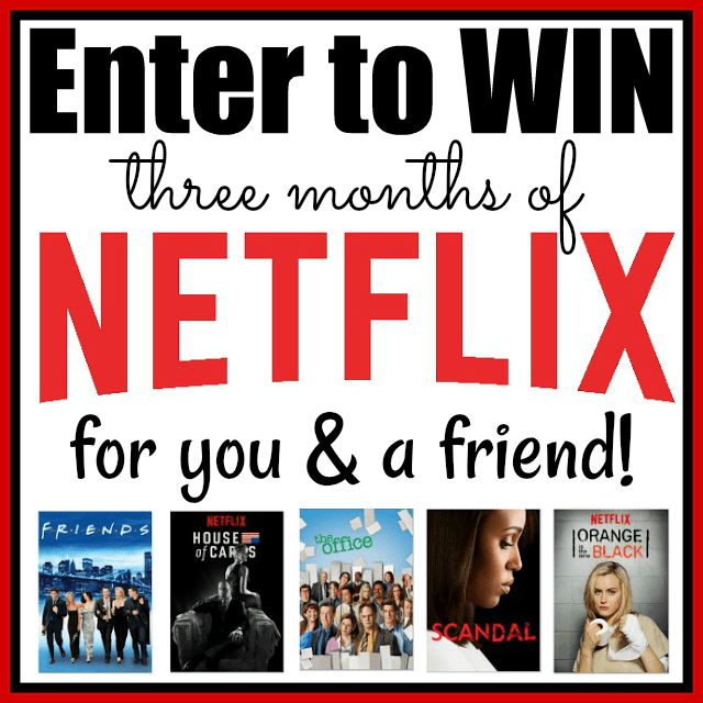 Enter to Win 3 Months of Netflix for You and a Friend!