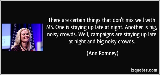 quote-there-are-certain-things-that-don-t-mix-well-with-ms-one-is-staying-up-late-at-night-another-is-ann-romney-157531
