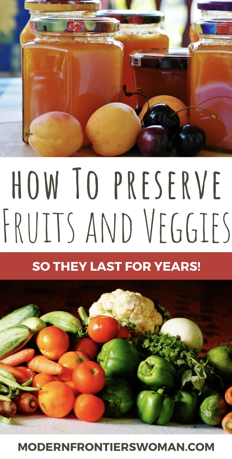 How to preserve fruits and veggies so they last for years