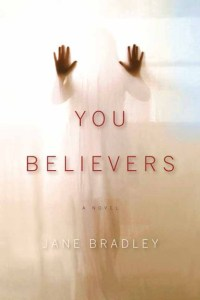 Book cover: You Believers by Jane Bradley