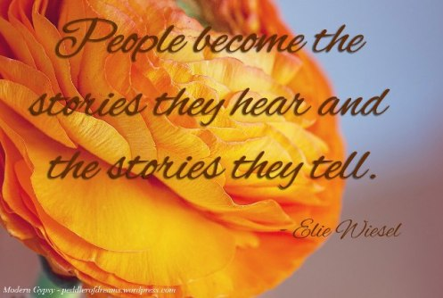 People become the stories they hear and the stories they tell