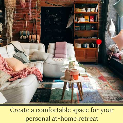 Create comfortable space for your personal retreat at home