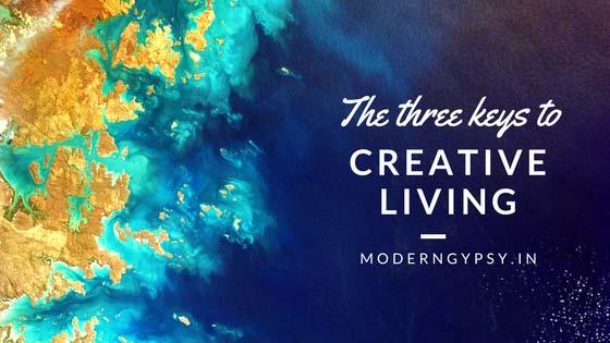 three keys to creative living