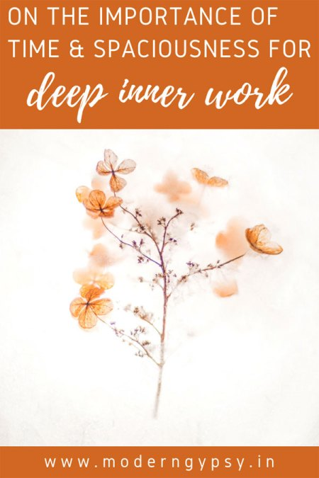 On the importance of time and spaciousness for deep inner work