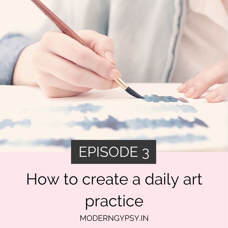 Art with Soul podcast - episode 3 - how to create a daily art practice