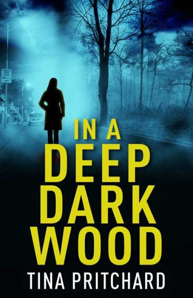In a deep dark wood by Tina Pritchard