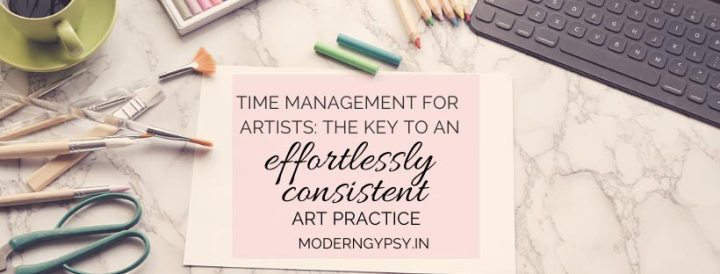 Time management for artists they key to an effortlessly consistent art practice