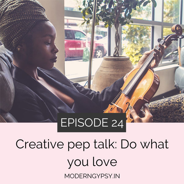 Creative pep talk for artists and creatives. do what you love. art with soul podcasst