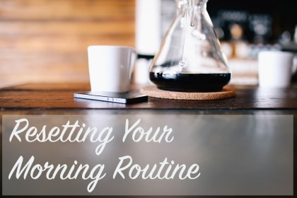Resetting Your Morning Routine